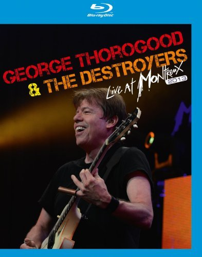 George & Destroyers Thorogood Live At Montreux 2013 Blu Ray