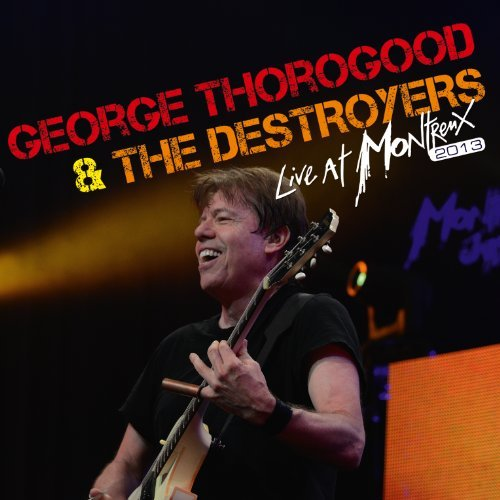 George & Destroyers Thorogood Live At Montreux 2013