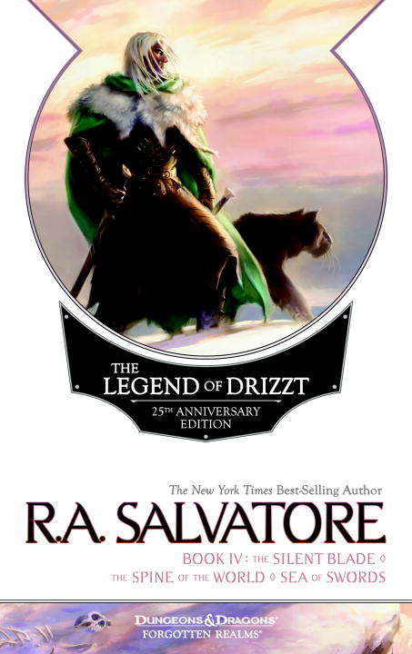 R. A. Salvatore The Legend Of Drizzt Book Iv The Silent Blade The Spine Of The World The Sea O 0025 Edition;anniversary