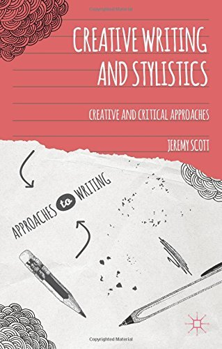 Jeremy Scott Creative Writing And Stylistics Creative And Critical Approaches