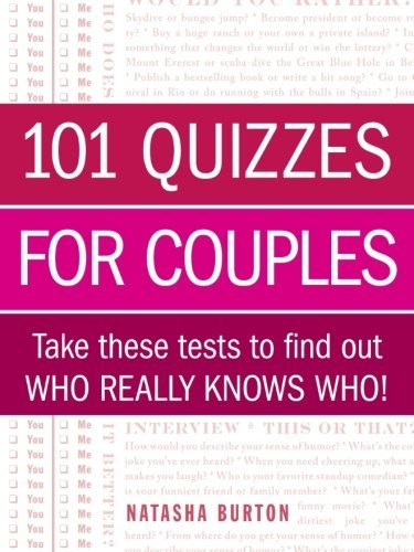 Natasha Burton 101 Quizzes For Couples Take These Tests To Find Out Who Really Knows Who