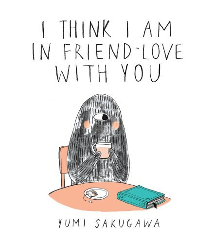 Yumi Sakugawa I Think I Am In Friend Love With You