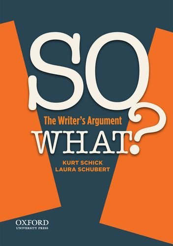 Kurt Schick So What? The Writer's Argument