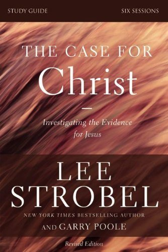 Lee Strobel The Case For Christ Investigating The Evidence For Jesus Study Guide Re