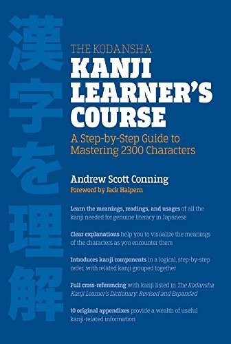 Andrew Scott Conning The Kodansha Kanji Learner's Course A Step By Step Guide To Mastering 2300 Characters