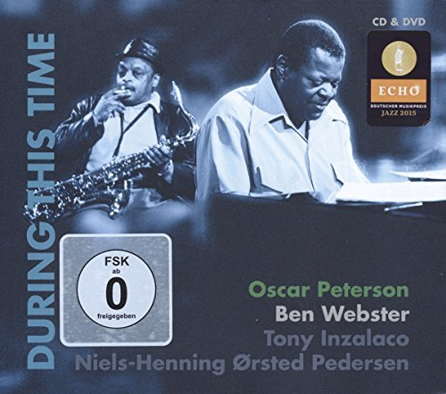 Oscar & Ben Webster Peterson During This Time Incl. DVD