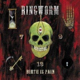 Ringworm Birth Is Pain