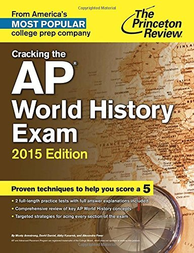 Monty Armstrong Cracking The Ap World History Exam 2015