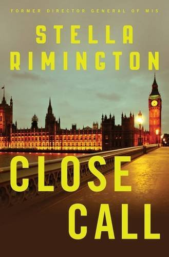 Stella Rimington Close Call A Liz Carlyle Novel