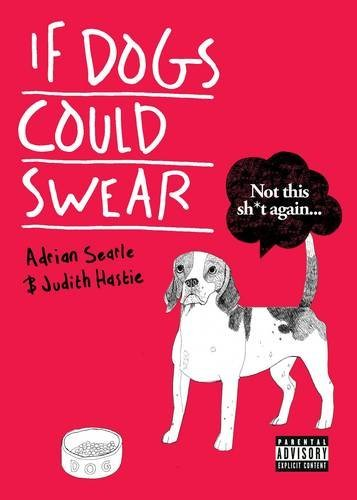 Adrian Searle If Dogs Could Swear