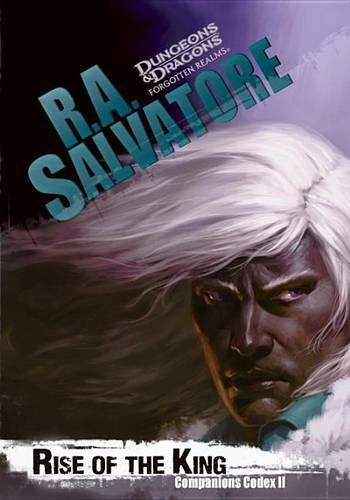 R. A. Salvatore Rise Of The King Companions Codex Ii