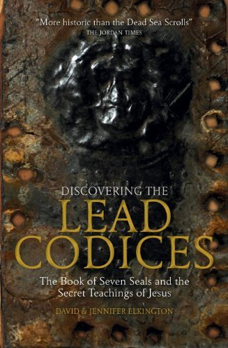 David Elkington Discovering The Lead Codices The Book Of Seven Seals And The Secret Teachings