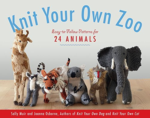Sally Muir Knit Your Own Zoo Easy To Follow Patterns For 24 Animals