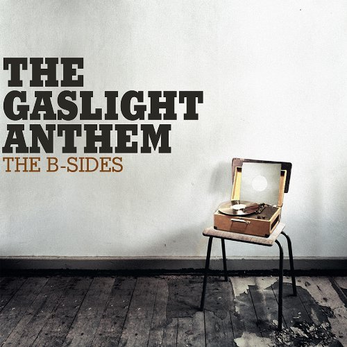 Gaslight Anthem B Sides Incl. Digital Download