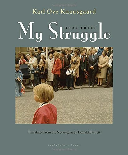 Karl Ove Knausgaard My Struggle Book Three