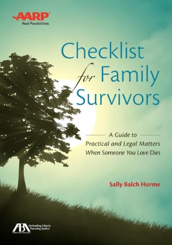 Sally Balch Hurme Checklist For Family Survivors A Guide To Practical And Legal Matters When Someo