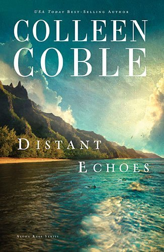 Colleen Coble Distant Echoes