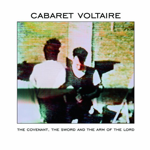 Cabaret Voltaire Covenant The Sword & The Arm O
