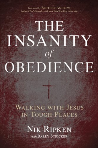Nik Ripken The Insanity Of Obedience Walking With Jesus In Tough Places