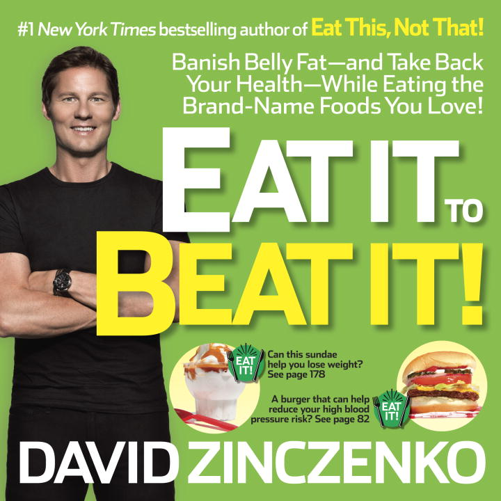 David Zinczenko Eat It To Beat It! Banish Belly Fat And Take Back Your Health While