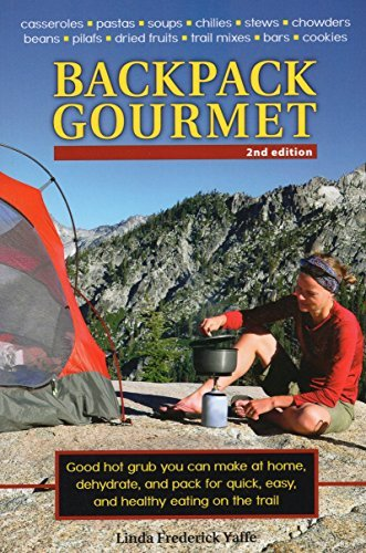 Linda Frederick Yaffe Backpack Gourmet Good Hot Grub You Can Make At Home Dehydrate An 0002 Edition;