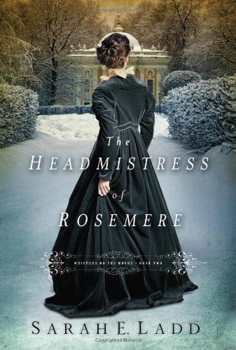 Sarah E. Ladd The Headmistress Of Rosemere