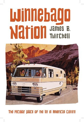 James Twitchell Winnebago Nation The Rv In American Culture