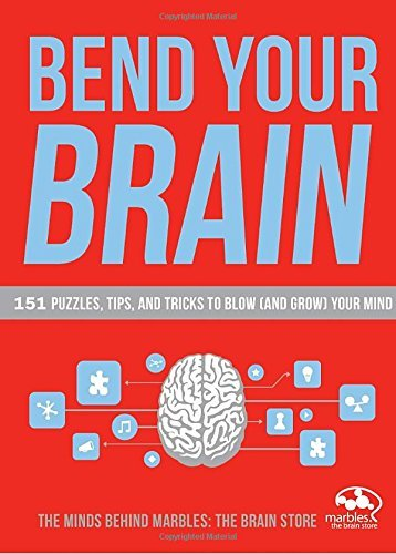 Marbles The Brain Store Bend Your Brain 151 Puzzles Tips And Tricks To Blow (and Grow)