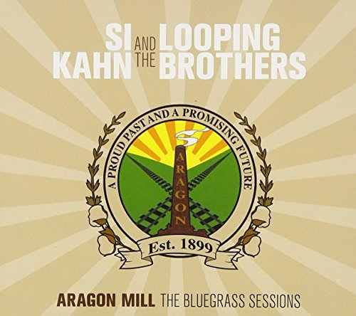 Si & Looping Brothers Kahn Aragon Mill The Bluegrass Sesi