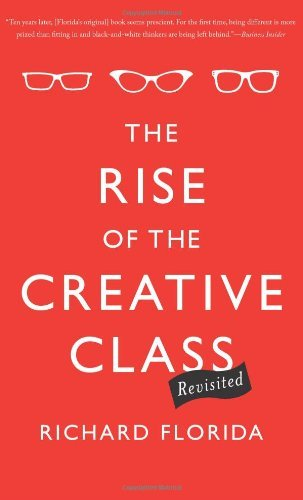 Richard Florida The Rise Of The Creative Class Revisited