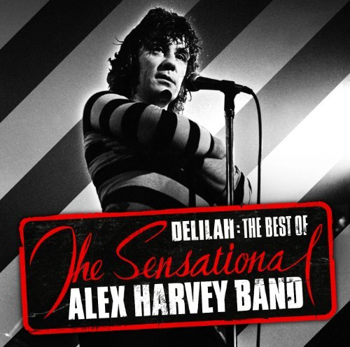 Sensational Alex Harvey Band Delilah The Best Of Import Gbr
