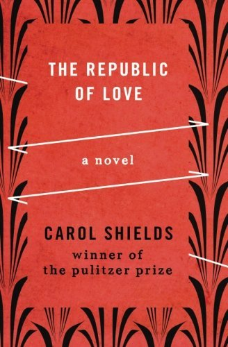 Carol Shields The Republic Of Love