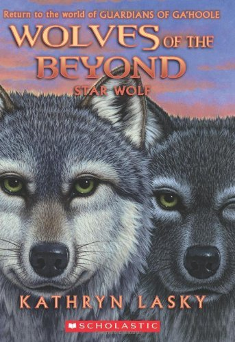 Kathryn Lasky Wolves Of The Beyond #6 Star Wolf