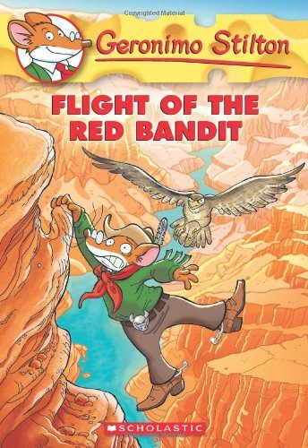 Geronimo Stilton Geronimo Stilton #56 Flight Of The Red Bandit