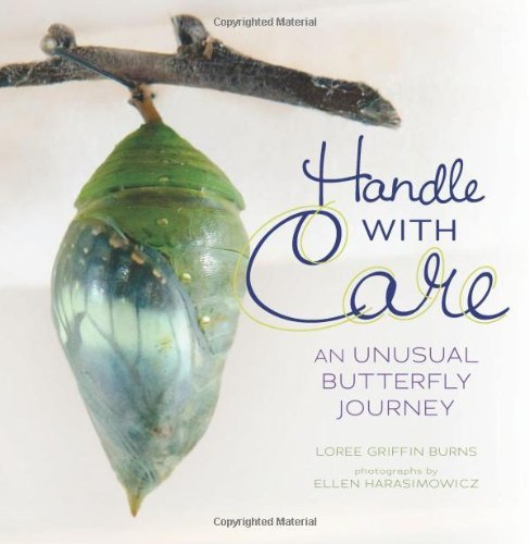 Loree Griffin Burns Handle With Care An Unusual Butterfly Journey