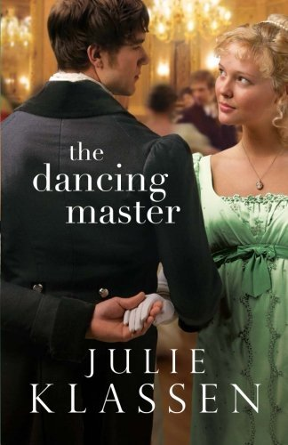 Julie Klassen The Dancing Master
