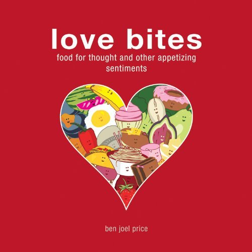 Ben Joel Price Love Bites Food For Thought And Other Appetizing Sentiments