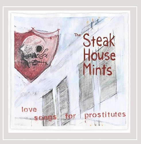 Steak House Mints Love Songs For Prostitutes