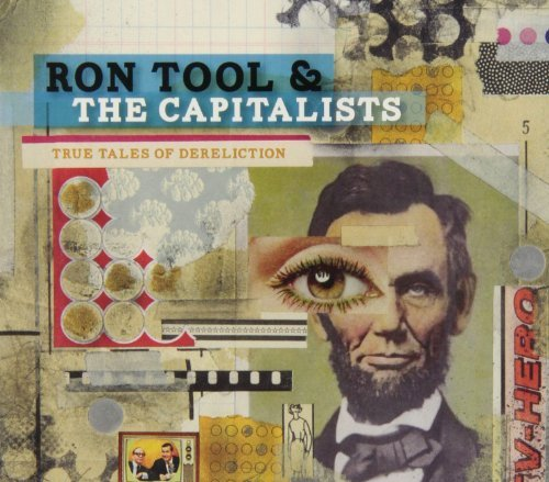 Ron Tool & The Capitalists True Tales Of Dereliction