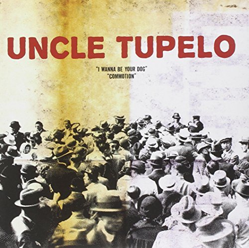 Uncle Tupelo I Wanna Be Your Dog B W Commotion