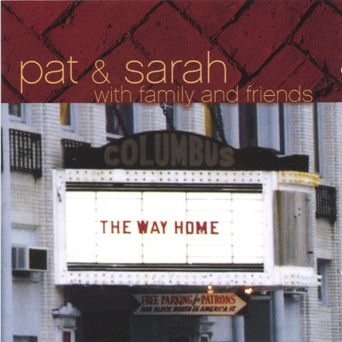 Pat & Sarah Way Home