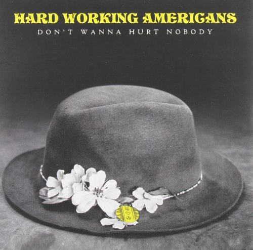 Hard Working Americans Don't Wanna Hurt Nobody 7 Inch Single