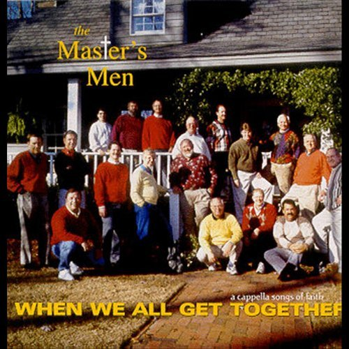 Master's Men When We All Get Together