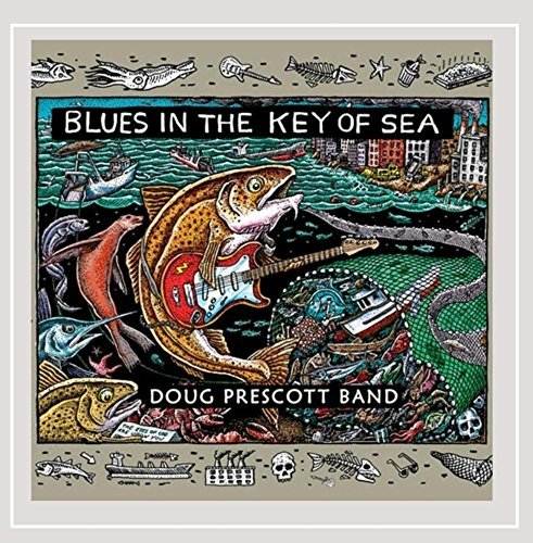 Doug Prescott Band Blues In The Key Of Sea