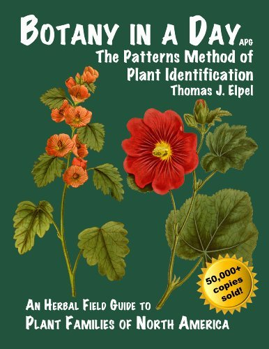 Thomas J. Elpel Botany In A Day The Patterns Method Of Plant Identification 0006 Edition;