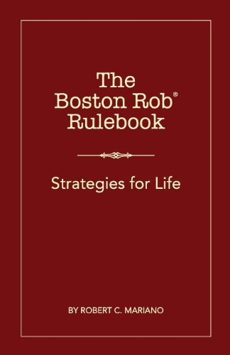 Robert C. Mariano The Boston Rob Rulebook Strategies For Life