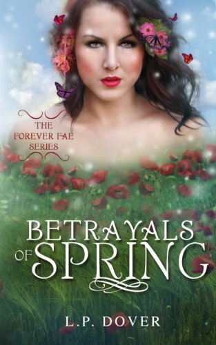 L. P. Dover Betrayals Of Spring Betrayals Of Spring