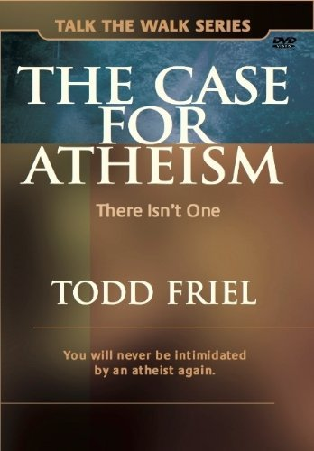 Todd Friel Case For Atheism The There Isn't One