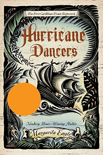 Margarita Engle Hurricane Dancers The First Caribbean Pirate Shipwreck