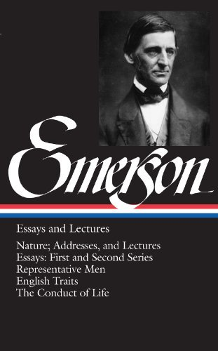 Ralph Waldo Emerson Emerson Essays And Lectures Nature; Addresses And Lectures Essays First And